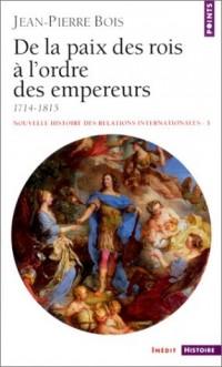 Nouvelle histoire des relations internationales, tome 3 : De la paix des rois à l'ordre des empereurs 1714-1815