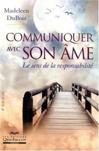 Communiquer avec Son Ame - le Sens de la Responsabilite 4e Edition
