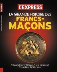 La Grande Histoire des francs-maçons