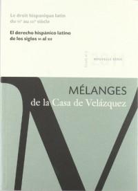 Le droit hispanique latin du VIe au XIIe siècle: Mélanges de la Casa de Velázquez 41-2