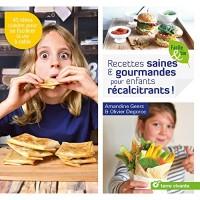 Recettes saines & gourmandes pour enfants récalcitrants