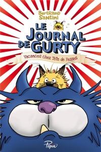 Journal de Gurty - Vacances Chez Tete de Fesses (le)