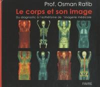 Le corps et son image - du diagnostic a l'esthetisme de l'imagerie medicale