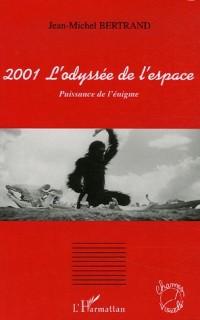 2001 L'odyssée de l'espace : Puissance de l'énigme