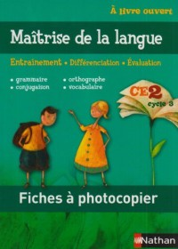 Maitrise de la Langue CE2 Cycle 3 - Fiches a Photocopier - Entrainement - Differenciation - Evaluat