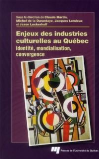 Enjeux des Industries Culturelles au Quebec