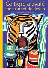 Ce tigre a avalé mon carnet de dessin
