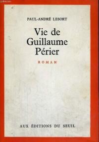 Vie de Guillaume Périer