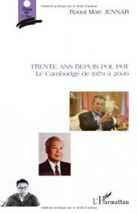 Trente ans depuis Pol Pot : Le Cambodge de 1979 à 2009