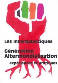 Les Intergalactiques, génération altermondialisation : Expériences et pratiques