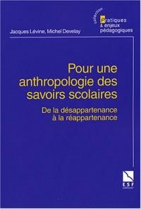 Pour une anthropologie des savoirs scolaires