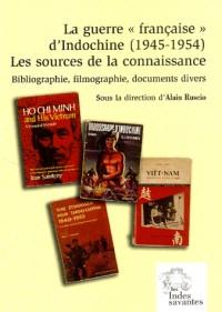 La guerre française et d Indochine 1945 1954 les sources de la connaissance bibliographie