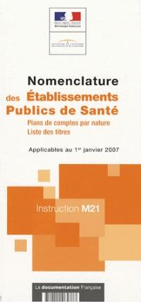 Nomenclature des Etablissements Publics de Santé : Instruction M21