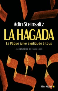 LA HAGADA - La Pâque juive expliquée à tous