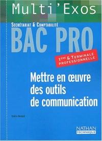 Multi'exos : Mettre en oeuvre des outils de communication : Secrétariat comptabilité, 1ère et terminale professionnelles (Manuel)