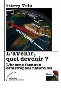 L'avenir, quel devenir? : L'homme face aux catastrophes naturelles