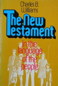 The New Testament in the Language of the People [Taschenbuch] by CHARLES B. W...