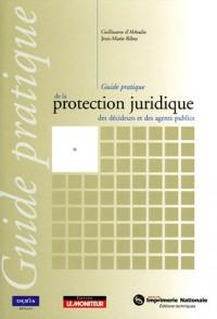 Guide pratique de la protection juridique des décideurs et des agents publics