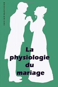 La physiologie du mariage