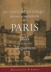 Dictionnaire historique des rues et monuments de Paris : 1855 Avec les plans des 48 quartiers