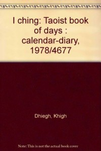 I ching: Taoist book of days : calendar-diary, 1978/4677