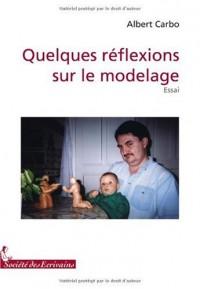 QUELQUES REFLEXIONS SUR LE MODELAGE EN SCULPTURE MODERNE