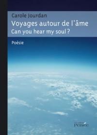 Voyages autour de l'âme ? : Can you hear my soul ?