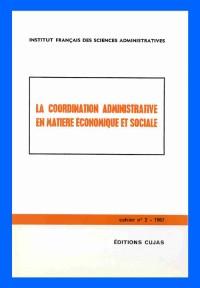 La coordination administrative en matière administrative et en matière économique et sociale, numéro 2