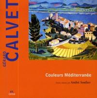 Gérard Calvet : Couleurs Méditerranée