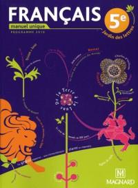 Français 5e Jardin des lettres : Manuel unique, programme 2010, petit format