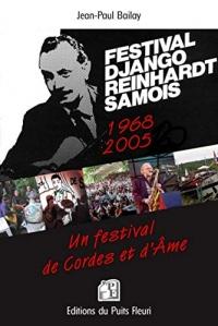 Festival Django Reinhardt Samois: 1968 - 2005 Un festival de Cordes et d'Âme