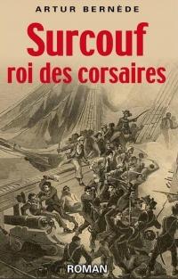 Surcouf Roi des Corsaires