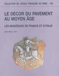 Le décor du pavement au Moyen Age : Les mosaïques de France et d?Italie