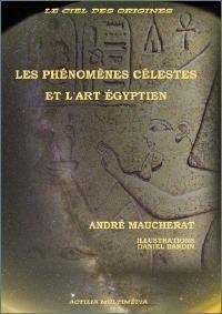 Les Phénomènes Celestes et l'Art Egyptien