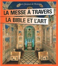 Messe a Travers l'Art et la  Bible