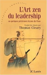 L'Art zen du leadership : Ou quelques précieuses leçons du Chan (Chine, époque Song - Xe-XIIIe siècle)