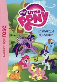 My Little Pony 11 - La marque du destin