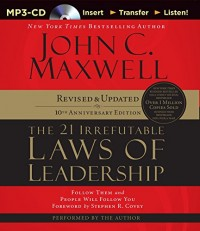 The 21 Irrefutable Laws of Leadership: 10th Anniversary Edition