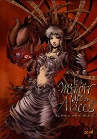 Le Miroir des Alices, Tome 2 : Jusqu'au bout de mon rêve...
