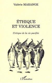 Ethique et violence critique de la vie pacifiee