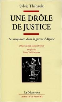 Une drôle de justice : Les magistrats dans la guerre d'algerie