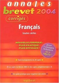 Annales Brevet 2004 : Français, 3e (Sujets corrigés)