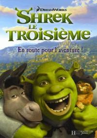 Shrek le Troisième : En route pour l'aventure !