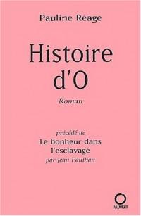 Histoire d'O, précédé de : le bonheur dans l'esclavage par J. Paulhan