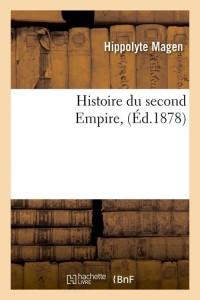 Histoire du Second Empire  ed 1878