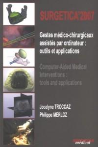Surgetica : Gestes médico-chirurgicaux assistés par ordinateur : outils et applications, édition bilingue français-anglais