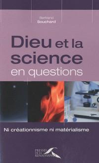 Dieu et la science en questions. Ni créationnisme, ni matérialisme