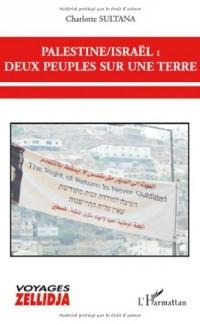 Palestine/ Israël : deux peuples sur une terre