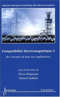 Compatibilité électromagnétique : Tome 2, Des concepts de base aux applications