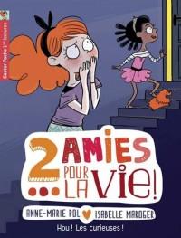 Deux amies pour la vie !, Tome 4 : Hou ! Les curieuses !